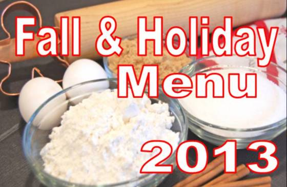During the Fall and Holiday Season we offer a yummy variety of desserts for your get togethers.  Click the picture to see our menu.